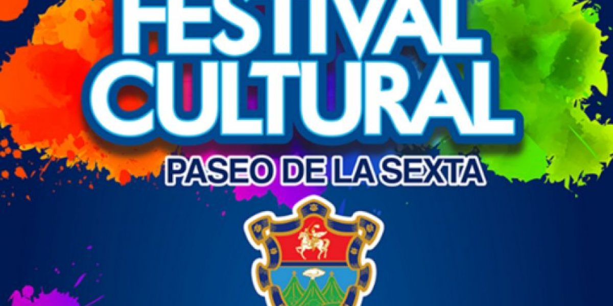 Regresa el Festival Cultural Paseo de la Sexta