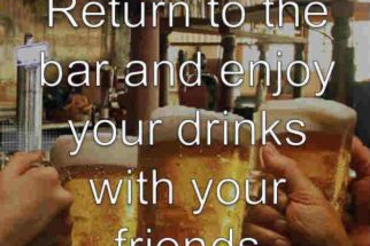 Vuelvan al bar con sus amigos. Foto:Bardis