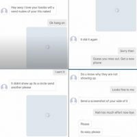 Él le pide una foto desnuda, ella le manda una imagen como si no se cargara la foto. Él se lo cree. Foto:Instagram/byefelipe