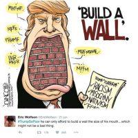 """""""Es tan pobre que solamente puede pagarse un muro del tamaño de su boca… algo que no sería mala idea"""" Foto:Twitter.com"""