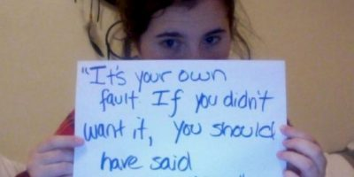 """""""Es tu culpa. Si no lo querías, debiste decir algo"""". Foto:vía Project Unbreakable"""