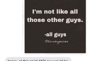 """Cartel: """"Yo no soy como todos los chicos. Atte: Todos los chicos"""". Mamá: """"Cariño, en este punto cualquier chico sería una bendición"""" Foto:instagram.com/crazyyourmom/"""