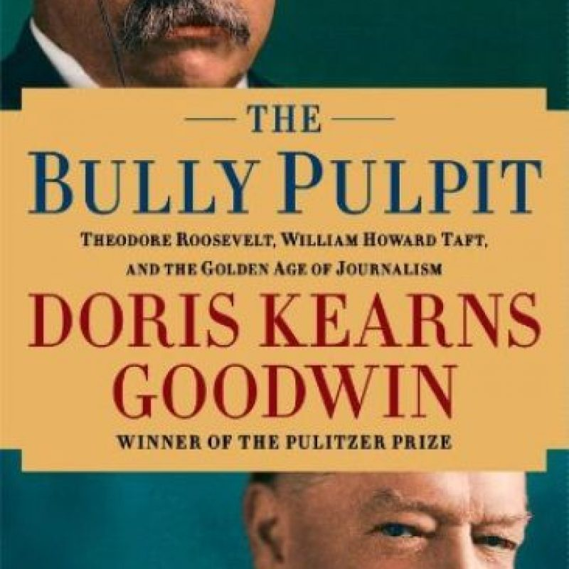 """The Bully Pulpit"", de Doris Kerans Goodwin Foto: Amazon.com"