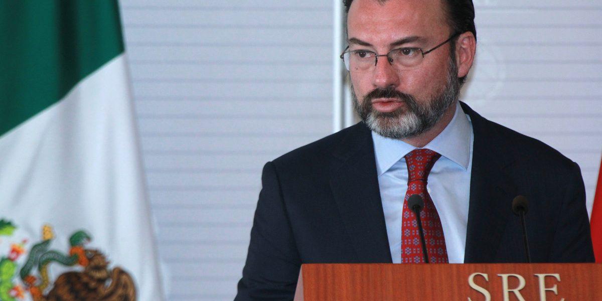 México está abierto al mundo, hoy más que nunca: Luis Videgaray