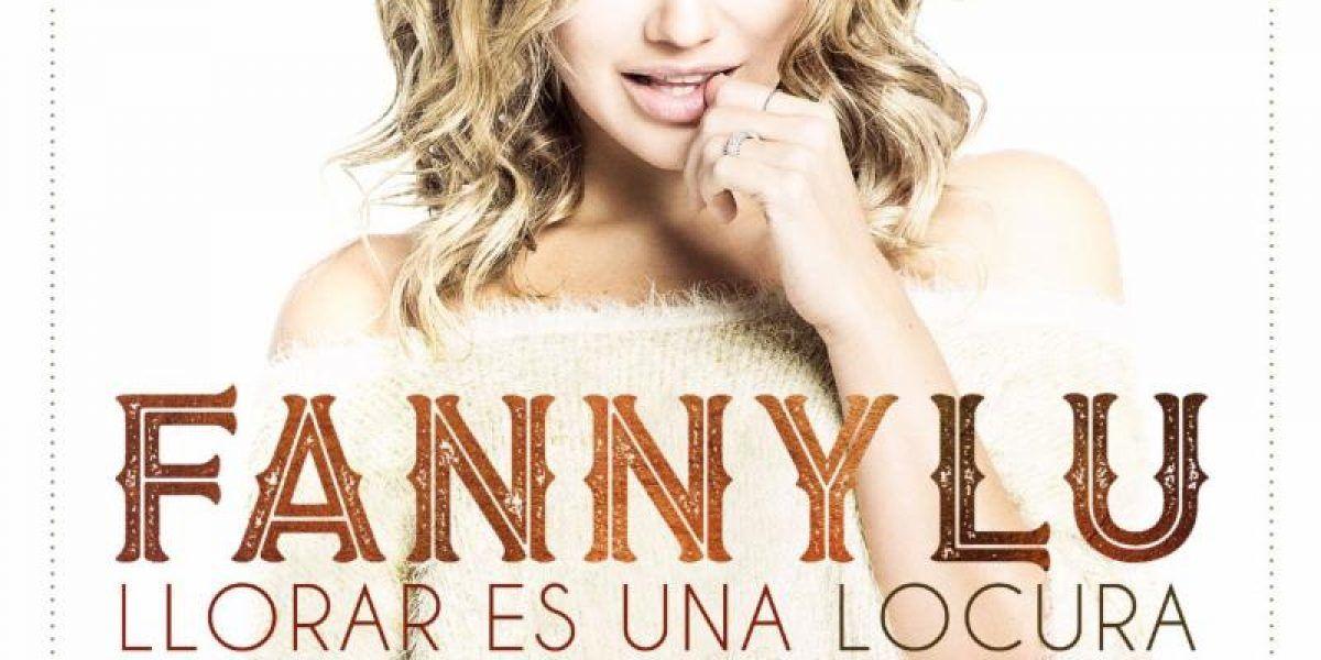 """Fanny Lu estrena sencillo """"Llorar es una locura"""""""
