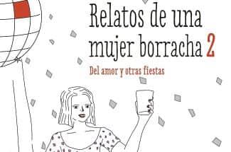 """""""Relatos de Una Mujer Borracha 2"""". El regreso recargado de Martina y sus historias"""